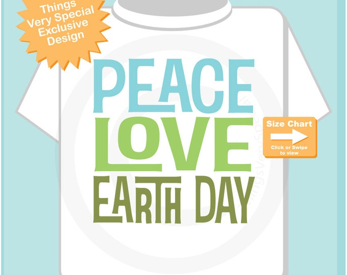Peace Love Earth Day Shirt, Earth Day Shirt or Onesie Bodysuit, Shirt for Toddlers and Kids (04012015d)
