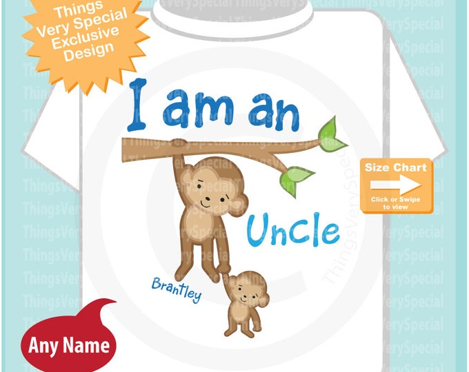 I am an Uncle Shirt or Onesie, Personalized Uncle Shirt, Monkey Shirt with Baby Monkey 03262019e