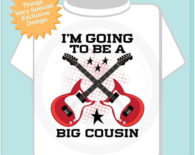 Big Cousin Guitar Rocker Shirt or Onesie, I'm going to be a Big Cousin Shirt, Infant, Toddler or Youth sizes t-shirt (05292013a)