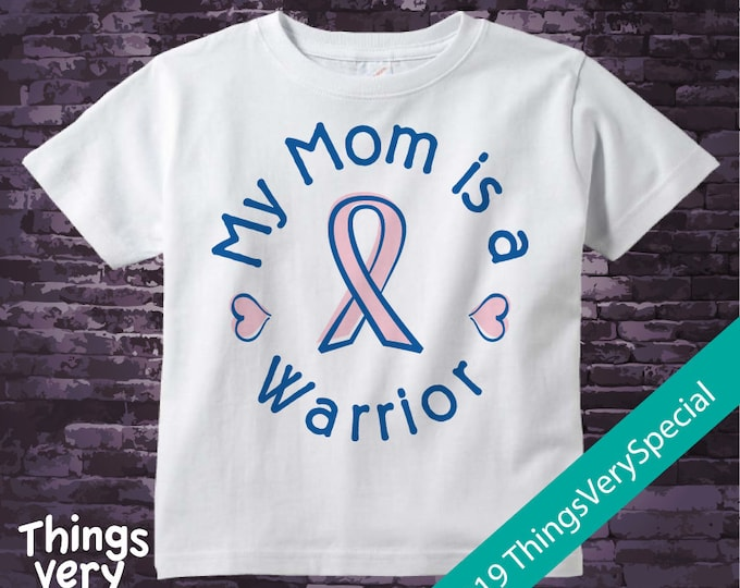 My Mom is a Warrior, Breast Cancer Awareness Shirt or Onesie Bodysuit - Breast Cancer Support Shirt sizes for the whole family 02132019b