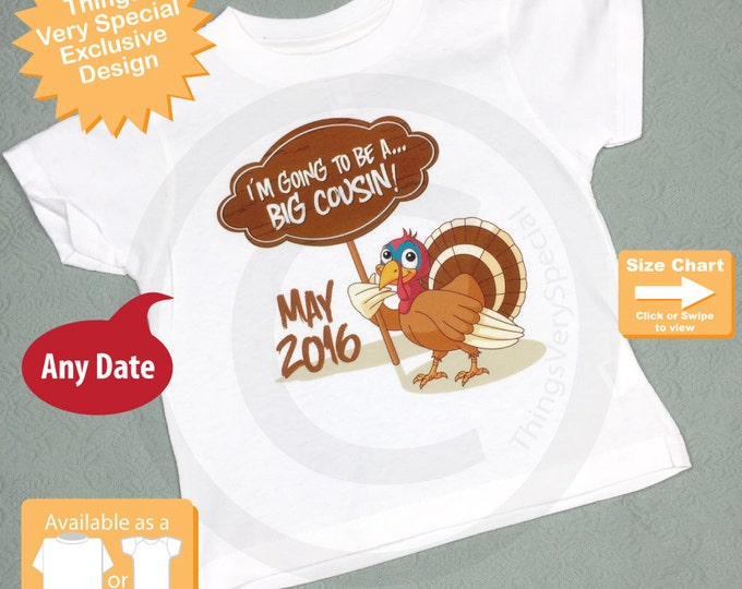 Thanksgiving Turkey Big Cousin Shirt or Onesie,  I'm going to be a Big Cousin, Thanksgiving Pregnancy Announcement (11072012a)