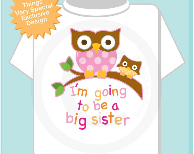 Big Sister Shirt I'm going to Be a Big Sister Owl Tee Shirt or Big Sister Onesie Pregnancy Announcement, Owl Big Sister (09282012b)