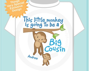 Monkey Big Cousin Shirt - This Little Monkey Going to be Big Cousin - Monkey Jungle Theme - Big Cousin Gift - Personalized Gift 01262016c