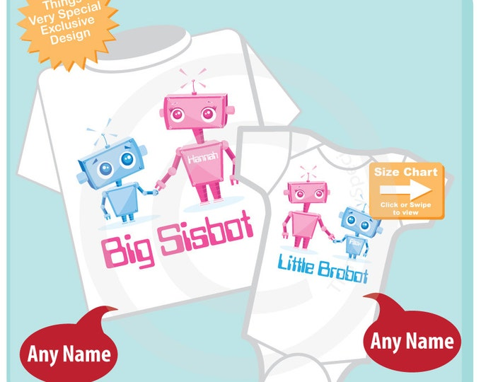 Set of Two, Big Sister Sisbot Shirt and Little Brother Brobot Onesie, can be personalized with your child's name 06292015b