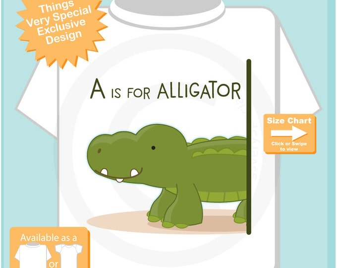 A is for Alligator Shirt or Onesie Outfit for children great alphabet learning gift especially if their name starts with A 03252016h