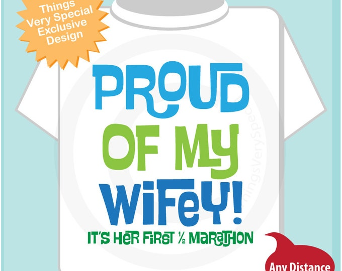Proud of my Wifey, It's her first 1/2 marathon t shirt 02022016b