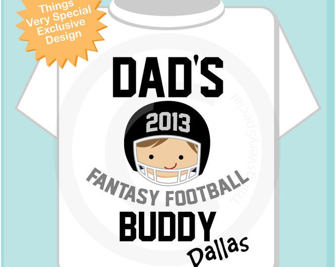 Fantasy Football Shirt, Personalized Fantasy Football Shirt, Dad's Fantasy Football Buddy Shirt or Onesie with childs name (08312011a)