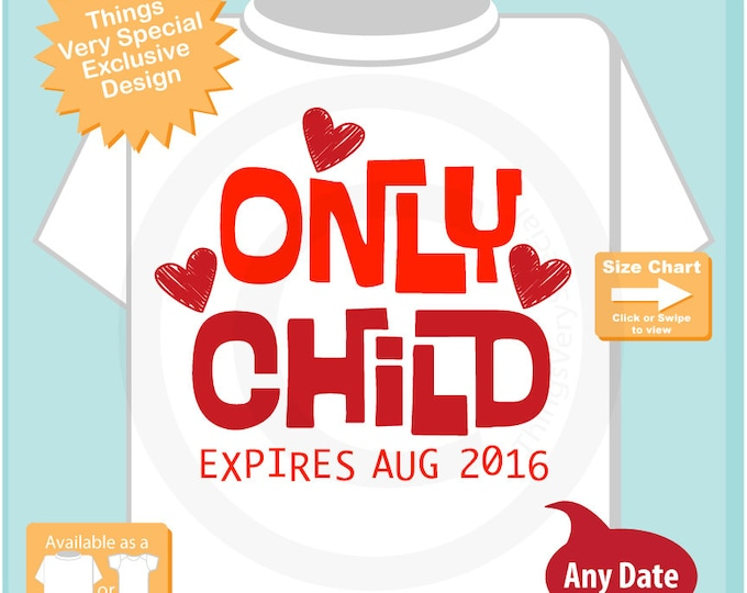 Boy's or Girl's Valentine Pregnancy Announcement Only Child Expires Shirt with red hearts - heart tshirt kids  01132016a
