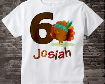 6th Birthday shirt, 6 year old Thanksgiving Birthday t-shirt, Sixth Thanksgiving Birthday tee shirt, Turkey six birthday shirt 10302017a