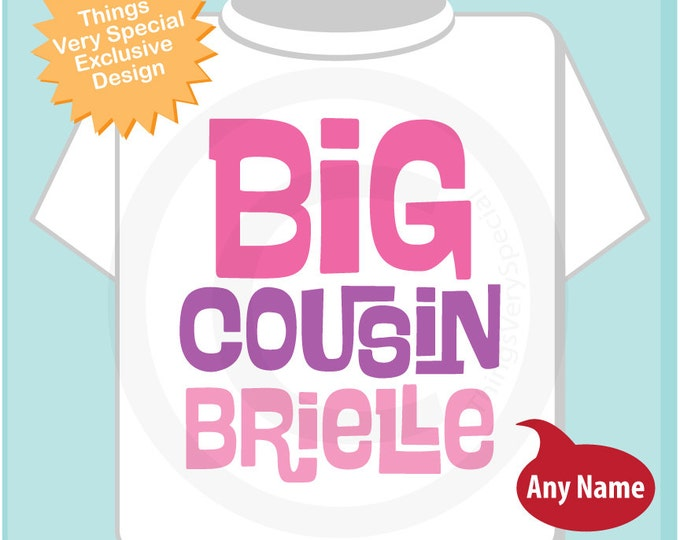 Big Cousin Girl Shirt or Onesie with Pink and Purple Text, Personalized Big CousinShirt, Infant, Toddler or Youth sizes t-shirt (04012014e)