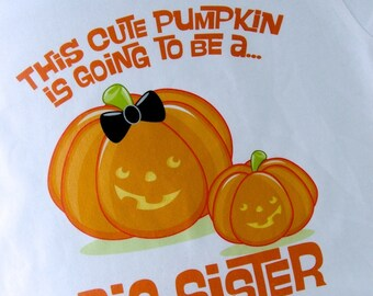 Cute Personalized Pumpkin Going to Be A Big Sister tee shirt or Onesie, Pregnancy Announcement for Halloween
