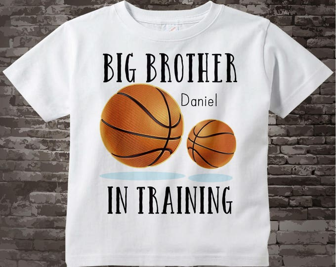 Basketball Big Brother In Training Shirt or Onesie, Personalized Pregnancy Announcement for Infant, Toddler or Youth sizes 07152015o