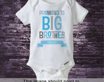 Boy's Promoted to Big Brother Onesie with child's name, Pregnancy Announcement for Infant Personalized 05152018a