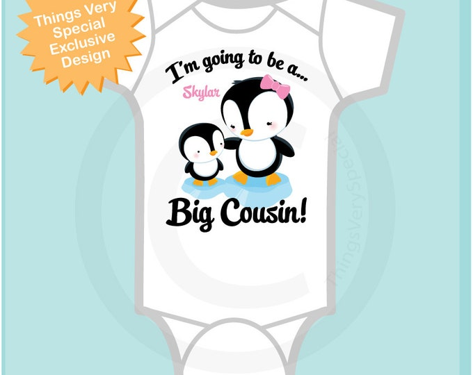 Penguin I'm Going to Be A Big Cousin Onesie, Big Cousin Tee Shirt Personalized Big Cousin Shirt, Penguin Shirt Unknown Sex Baby (07202012e1)