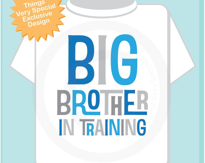 Boy's Big Brother In Training Shirt or Onesie, Pregnancy Announcement for Infant, Toddler or Youth sizes (03152017a)