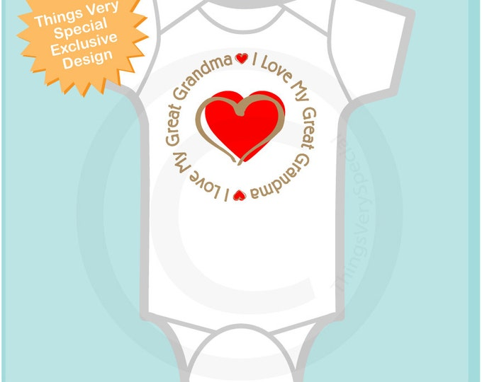 Baby Boy or Baby Girl Personalized Unisex I Love My Great Grandma with Red Heart Tee Shirt or Onesie (02262013a)