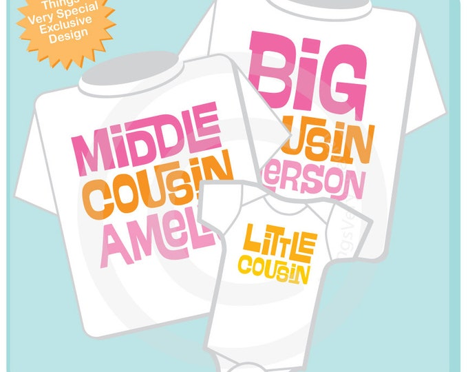 Set of 3, Big Cousin, Middle Cousin and Little Cousin Shirt Personalized Infant, Toddler or Youth Tee Shirt or Onesie 08072018d