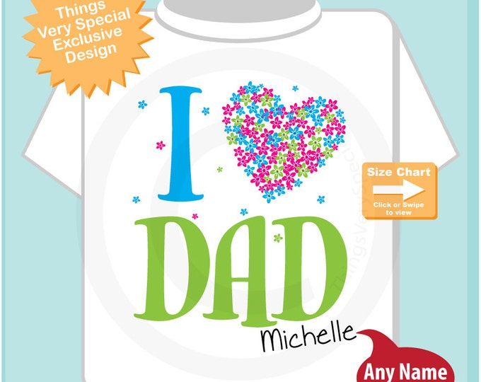 I Love Dad Shirt, Personalized (05302012b)
