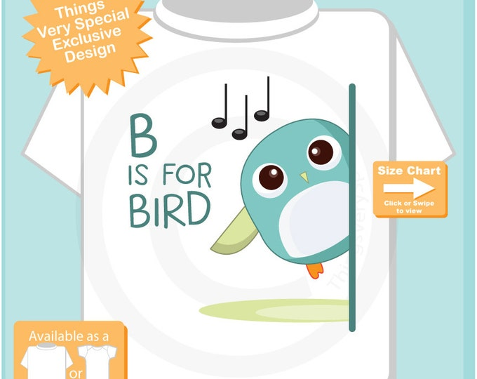 B is for Bird Shirt or Onesie Outfit for children great alphabet learning gift especially if their name starts with B 03232016g