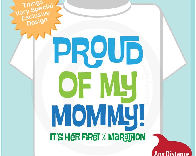 Proud of my Mommy, It's her first 1/2 marathon tee shirt or Onesie for boys. (03132014i)