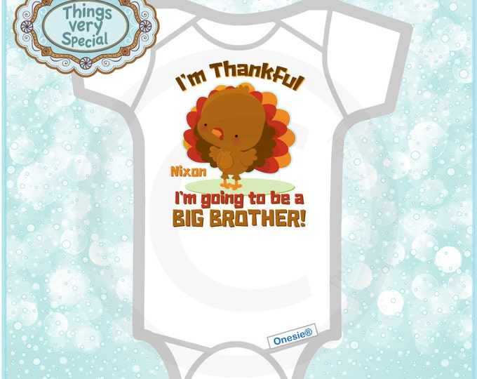 I'm thankful I'm going to be a big brother Onesie Bodysuit for Thanksgiving  Pregnancy Announcement (11222013a)