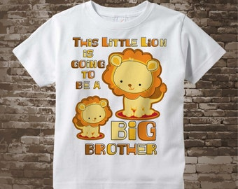 This Little Lion is going to be a Big Brother Shirt or Onesie Bodysuit 04302018b