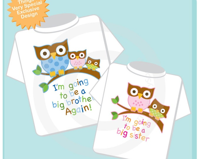 Set of Two I'm going to be a Big Brother again Owl and I'm Going to Be A Big Sister Owl design. (11082012d)