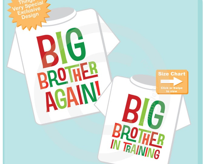 Big Brother Again and Big Brother In Training Tee Shirts or Onesies with Christmas Theme in red and green, Pregnancy Announcement 11202017c