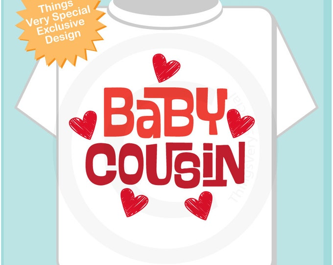Boy's or Girl's Valentine Pregnancy Announcement Baby Cousin Shirt Personalized Infant, Toddler or Youth Tee t-shirt or Onesie (02032014f)