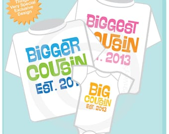 Set of 3 Biggest Cousin, Bigger Cousin and Big Cousin Shirt Personalized Tee Shirt or Onesie Pregnancy Announcement (07312012c)