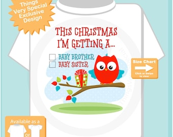 """Gender Reveal Shirt, Christmas Owl with the words """"I'm Getting A, Baby Brother or Baby Sister"""" check the box - Announcement 11022016b"""