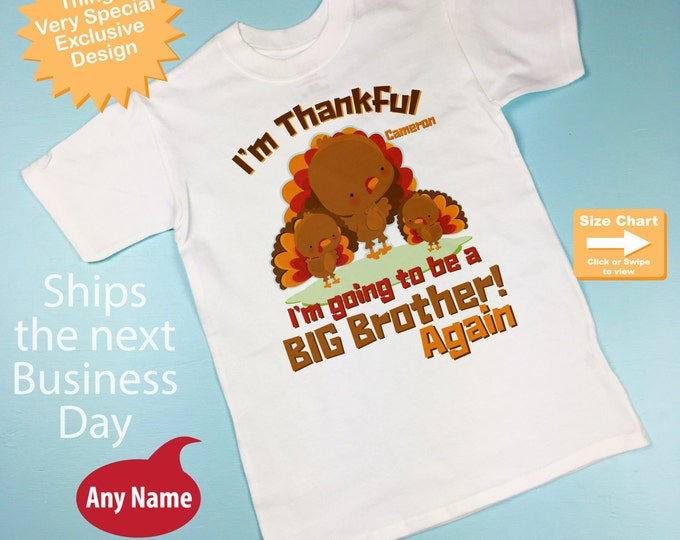 Turkey Big Brother Shirt, Thanksgiving, I'm Thankful I'm going to be a Big Brother Again Shirt or Onesie Pregnancy Announcement (11012016a)