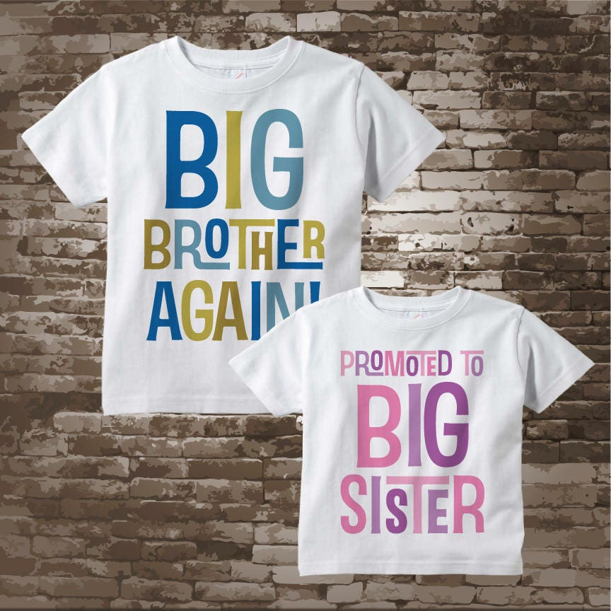 510df15a0d262 Shirt set of Two - Sibling Big Brother Again and Promoted to Big Sister ...