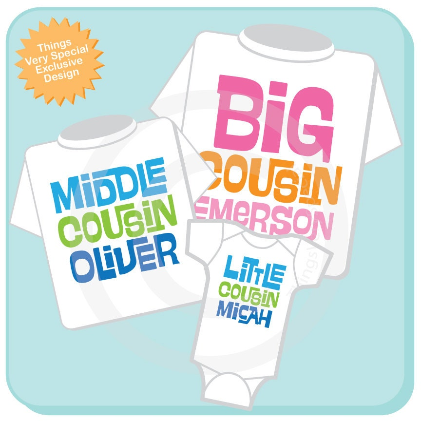 aa9760ec Set of 3, Big Cousin, Middle Cousin and Little Cousin Shirt Personalized  Infant, Toddler or Youth Tee Shirt or Onesie 03172014c