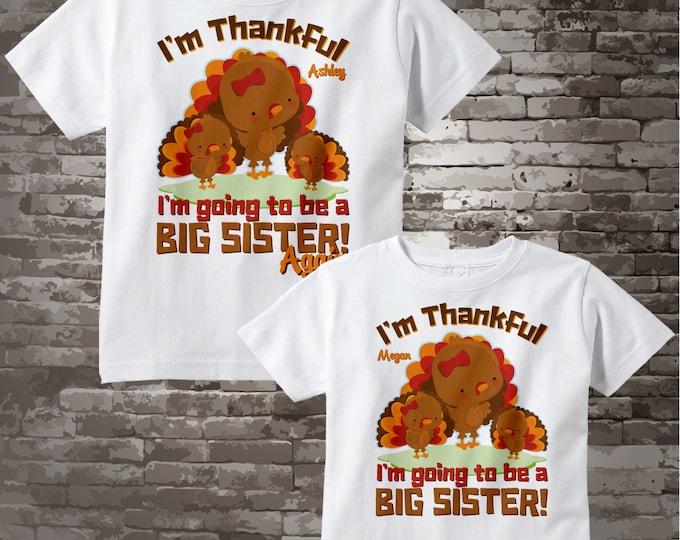 I'm Thankful Set of Two, Big Sister again and Big Sister Turkey Tee shirts or Onesies 10102014c