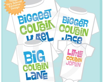 Set of Four, Biggest Cousin, Bigger Cousin, Big Cousin and Little CousinTee Shirts or Onesies