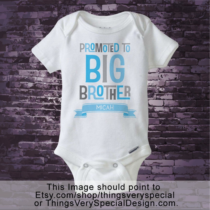 5d41e65ee3 Boy s Promoted to Big Brother Onesie with child s name