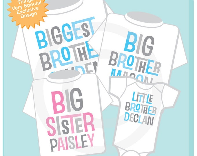 Set of Four, Biggest Brother, Big Brother, Big Sister and Little Brother Tee Shirts or Onesies 04232014b