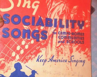 1946 Sing Sociability Songs -Keep America Singing Booklet