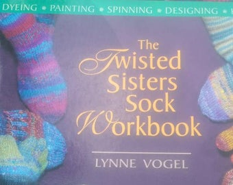 Knitting, spinning, destash, wool, The Twisted Sister Sock Workbook, by Lynne Vogel, Dyeing, Painting, pattern and tutorials