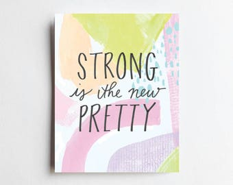 Strong Is The New Pretty - ART PRINT - Free Shipping!