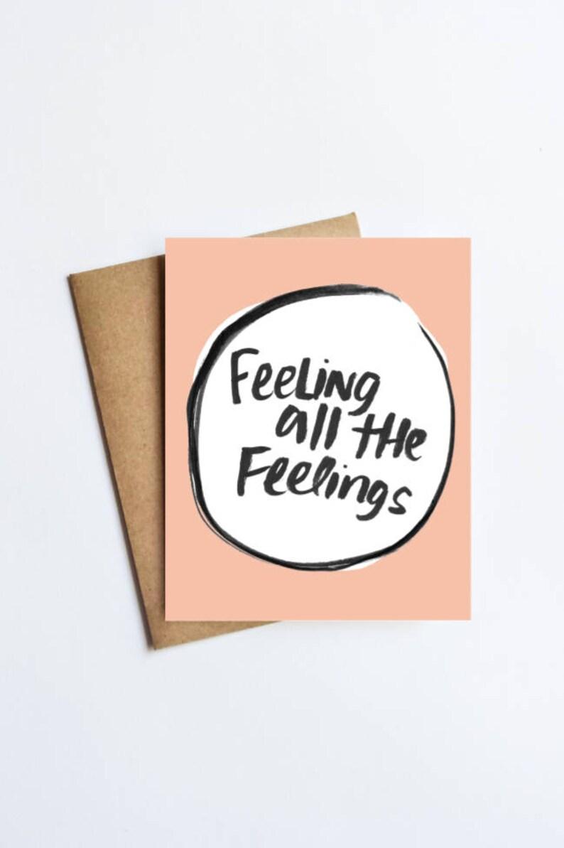NOTECARD FREE SHIPPING! Feeling All the Feelings