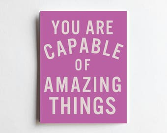 You Are Capable - ART PRINT - Free Shipping!