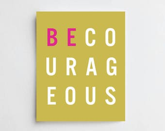 Be Courageous - ART PRINT - Free Shipping!