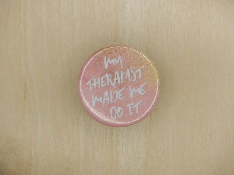 My Therapist Made Me Do It 1.25 Button image 0