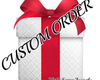 Custom Order . Thank You