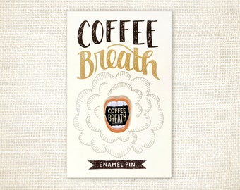 Enamel Pin, Coffee Lover Gift, Lapel Pin - Coffee Breath