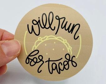 Will Run For Tacos Die Cut Vinyl Sticker | Decal | Water bottle | Laptop | Sticker | Planner