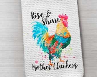Chicken Towel, Mother Clucker Towel, Rise and Shine Towel, Farmhouse Towel, Waffle Weave Towel, Kitchen Towel, Country Towel, Farm Towel