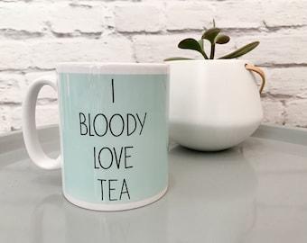 I Bloody Love Tea Hand-Printed Mug - Hand Printed Cup - Gift for Him Her - White Mint and Black Mug - Tea Funny Cup